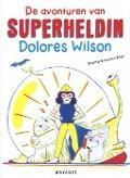 Bekijk details van De avonturen van superheldin Dolores Wilson