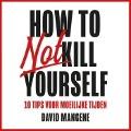 Bekijk details van How to not kill yourself