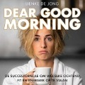 Bekijk details van Dear Good Morning