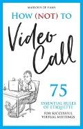 Bekijk details van How (not) to video call