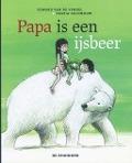 Bekijk details van Papa is een ijsbeer