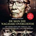 Bekijk details van De man die Nagasaki overleefde