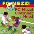Bekijk details van FC Mezzi 4 - FC Mezzi ontmoet Messi