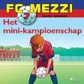 Bekijk details van FC Mezzi 7 - Het mini-kampioenschap