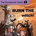 Bekijk details van The Enchanted Castle 8 - Burn the Witch!
