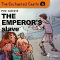 Bekijk details van The Enchanted Castle 6 - The Emperor's Slave