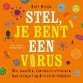 Bekijk details van Stel, je bent een virus