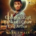 Bekijk details van A Connecticut Yankee at the Court of King Arthur
