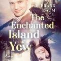 Bekijk details van The Enchanted Island of Yew