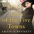 Bekijk details van Tales of the Five Towns