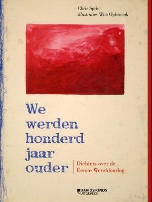 Bekijk details van We werden honderd jaar ouder; dichters over de Eerste Wereldoorlog
