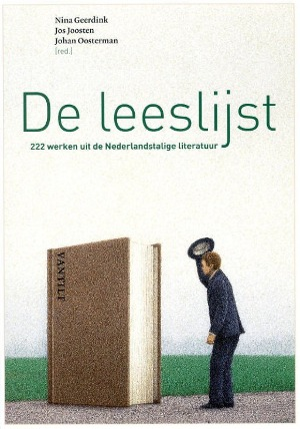 Bekijk details van De leeslijst; 222 werken uit de Nederlandstalige literatuur