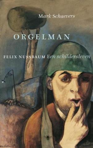 Bekijk details van Orgelman; Felix Nussbaum. Een schildersleven