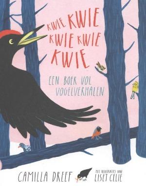 Bekijk details van Kwie kwie kwie kwie kwie; een boek vol vogelverhalen