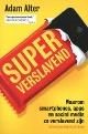 Bekijk details van Superverslavend